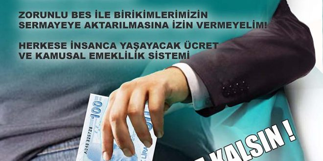 ZORUNLU BES'E HAYIR, PARANIZ CEBİNİZDE KALSIN