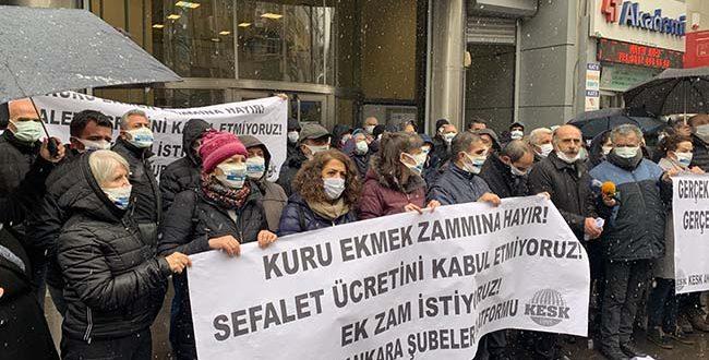 """KESK; """"KURU EKMEK ZAMMINA HAYIR! SEFALET ÜCRETİNİ KABUL ETMİYORUZ!"""""""